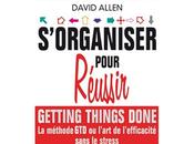 Lectures: S'organiser pour réussir David Allen (méthode GTD)