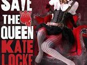 SAVE QUEEN Kate Locke