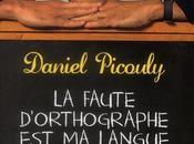 faute d'orthographe langue maternelle... Daniel Picouly
