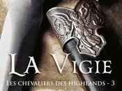 Chevaliers Highlands Tome Vigie Monica McCarty Présentation Livre