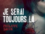 serai toujours Philippe Savin