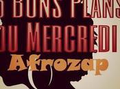 bons plans Afrozap Mercredi.