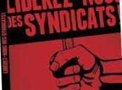 compte rendu critique Libérez-nous syndicats d'Éric Duhaime