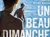 Beau Dimanche Nicole Garcia Avec Louise Bourgoin, Pierre Rochefort, Dominique Sanda, Déborah François.