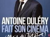 Antoine Duléry fait cinéma