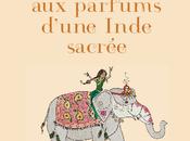 Contes parfums d'une Inde sacrée