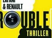 Trouble(s), Gautier Renault Florian Lafani