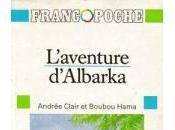 L'aventure d'Albarka Boubou Hama Andrée Clair