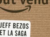 Brad Stone Amazon, boutique tout vendre; Jeff Bezos saga Amazon