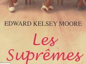 Suprêmes Edward Kelsey Moore ****