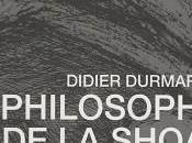 """Philosophie Shoah"" Didier Durmarque"