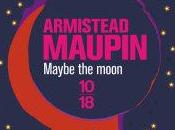 Maybe Moon, d'Armistead Maupin