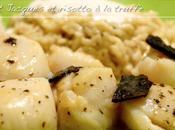 Saint Jacques beurre truffé, Risotto truffes