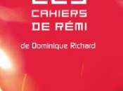 cahiers Rémi, Dominique Richard