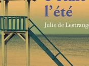 Hier encore c'était l'été, Julie Lestrange