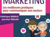 Senior Marketing… Silver Marketing nouveau livre écrit Frédérique Aribaud, Senioragency Jean-Paul Tréguer, Groupe LowCost360