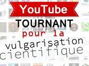[Dossier] YouTube, tournant pour vulgarisation scientifique