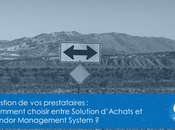 points pour choisir entre Solution d'Achats Vendor Management System
