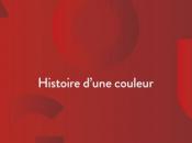 Vient paraître Michel Pastoureau Rouge, histoire d'une couleur