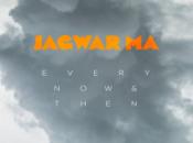 Jagwar Every Then Danse assurée