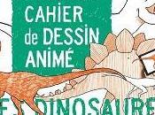 Claire Faÿ Cahier dessin Animé Dinosaures