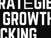 Stratégies Growth Hacking Peuvent Aider N'Importe Quelle Startup