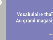 Leçon Vocabulaire thaï grand magasin