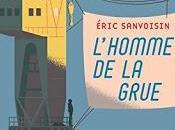 L'homme grue Eric Sanvoisin