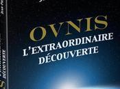 """""""OVNI, l'extraordinaire découverte"""", nouveau Livre BOURRET PETIT"""