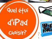 Ipad: quel étui choisir pour enfants pourquoi