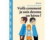 Anne-Laure Bondoux Voilà comment suis devenu héros