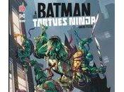 Chronique Batman Tortues Ninja Amère pizza (James Tynion Freddie Williams Urban Comics