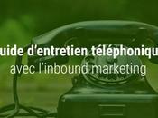 guide d'entretien téléphonique adapté l'inbound marketing
