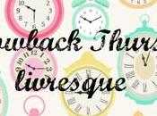 Throwback Thursday Livresque