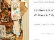 Galerie Dina VIERNY Peintures collages Jacques DOUCET Juin Juillet 2017