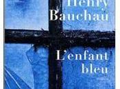 L'enfant bleu, d'Henry Bauchau