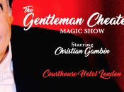 Spectacle magie Londres: Gentleman Cheater (concours inside)