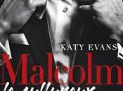 Malcolm sulfureux Katy Evans