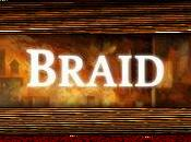 L'excellent Braid disponible