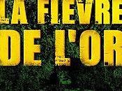 Documentaire fièvre l'or