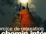 Chemin Intérieur, relaxation guidée