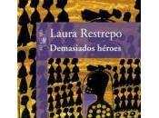 Laura Restrepo héros religion trop loin réel
