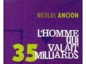 L'HOMME VALAIT MILLIARDS, Nicolas ANCION