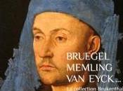 J'ai septembre 2009:Bruegel, Memling, Eyck... collection Brukenthal Musée Jacquemart- André