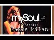 Mysoul rencontre Laure Milan (video interview)
