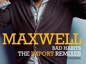Maxwell Habits remixes