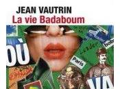 Jean VAUTRIN... Badaboum