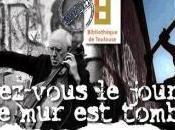 Bibliothèque Toulouse Racontez votre chute Berlin