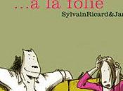 folie Sylvain Ricard James