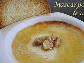 Verrines fromagères: Rocamadour fondant, mascarpone noix.